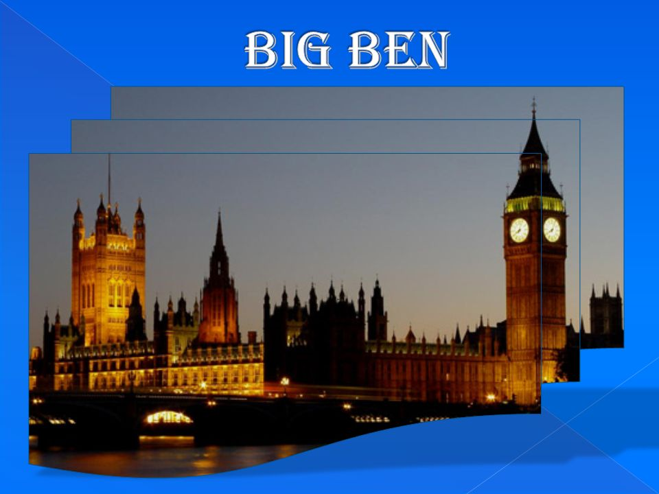 Big Ben is the name of the bell weighing 14 tons mounted on top of the 106 meter high tower.