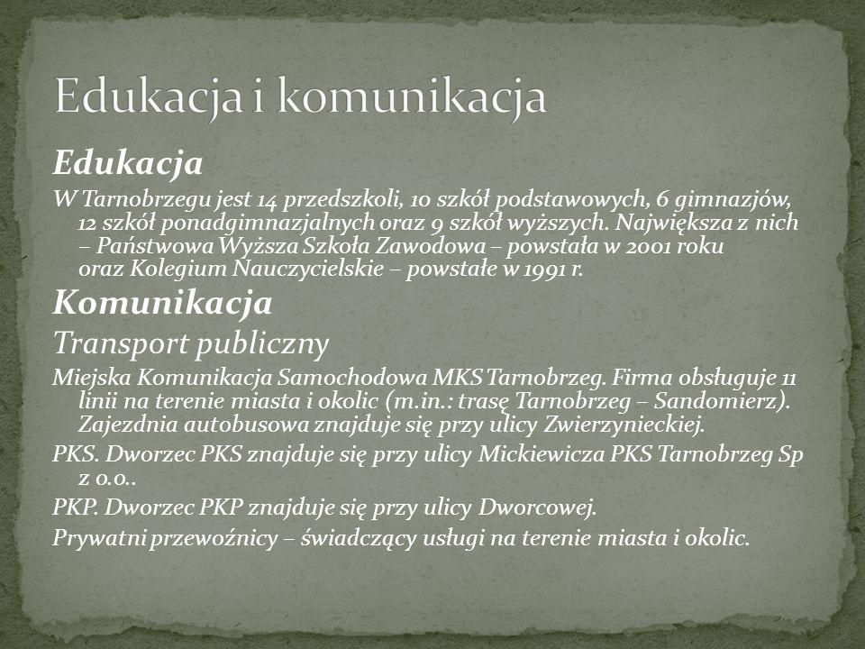 Edukacja W Tarnobrzegu jest 14 przedszkoli, 10 szkół podstawowych, 6 gimnazjów, 12 szkół ponadgimnazjalnych oraz 9 szkół wyższych. Największa z nich –
