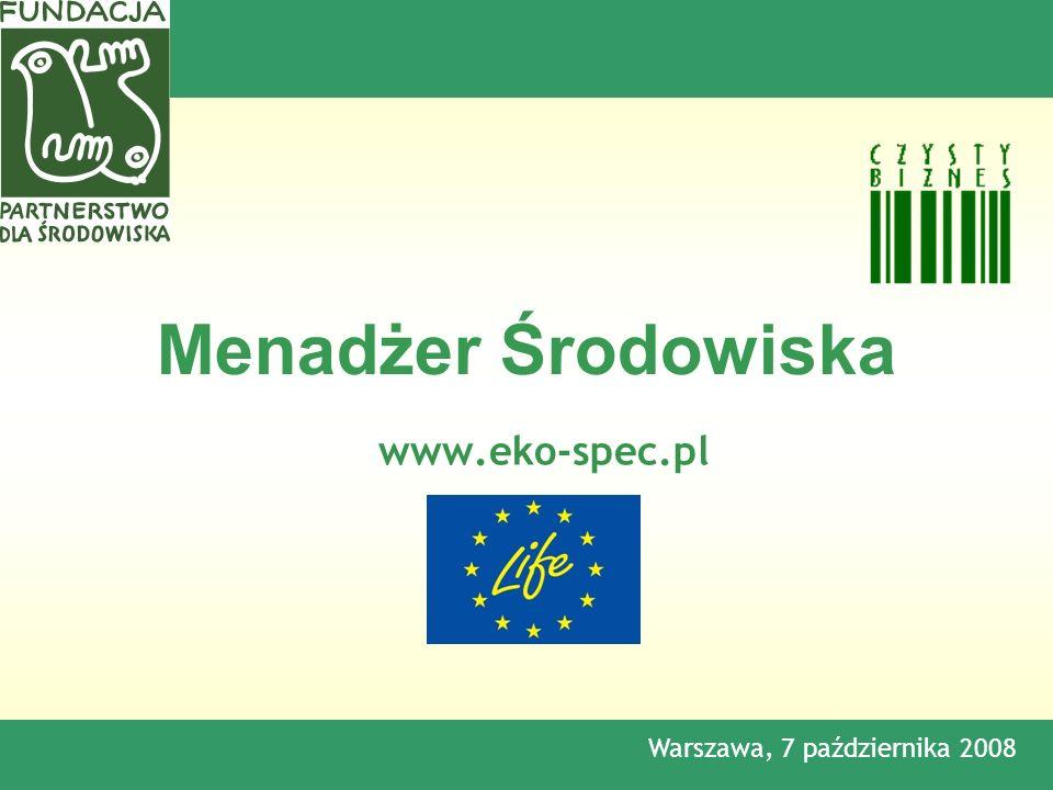 Menadżer Środowiska www.eko-spec.pl Warszawa, 7 października 2008