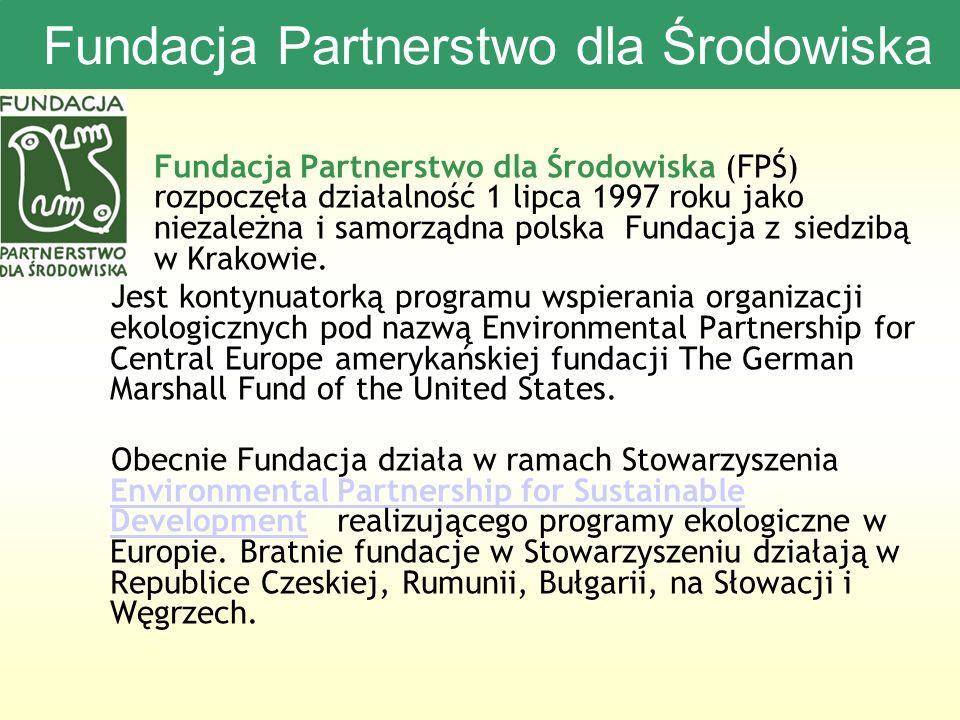 Fundacja Partnerstwo dla Środowiska Fundacja Partnerstwo dla Środowiska (FPŚ) rozpoczęła działalność 1 lipca 1997 roku jako niezależna i samorządna polska Fundacja z siedzibą w Krakowie.