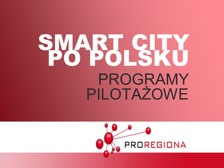 SMART CITY PO POLSKU PROGRAMY PILOTAŻOWE