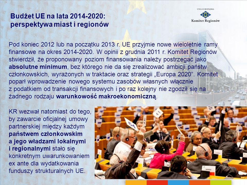 Pod koniec 2012 lub na początku 2013 r. UE przyjmie nowe wieloletnie ramy finansowe na okres 2014-2020. W opinii z grudnia 2011 r. Komitet Regionów st