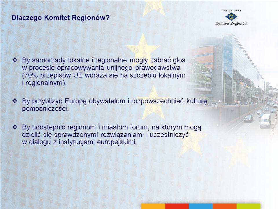 Komitet Regionów Zgromadzenie polityczne Unii Europejskiej reprezentujące władze lokalne i regionalne Utworzony na mocy traktatu z Maastricht (1993) 344 członków (przedstawiciele lokalni i regionalni) Pierwsza sesja plenarna w marcu 1994 r.