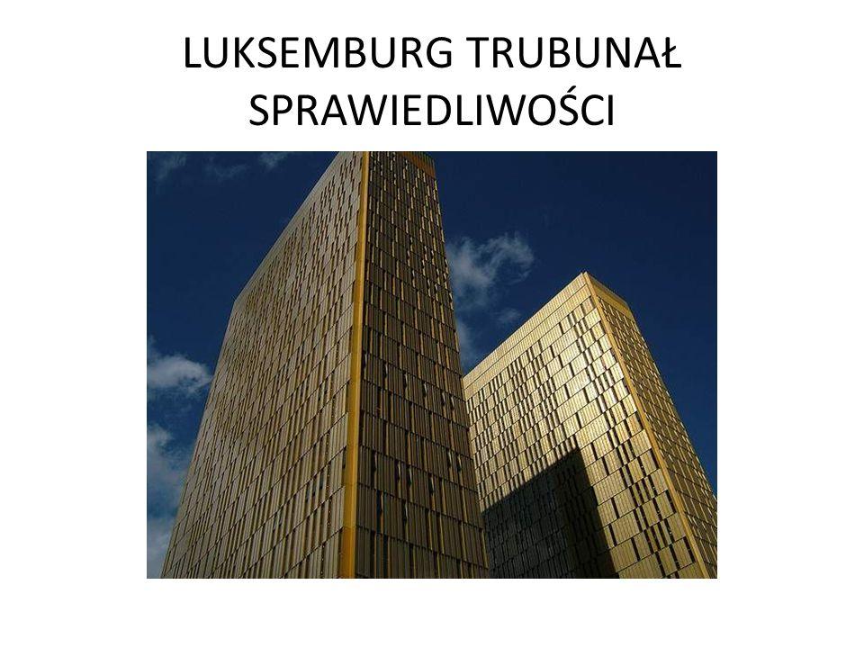 LUKSEMBURG TRUBUNAŁ SPRAWIEDLIWOŚCI