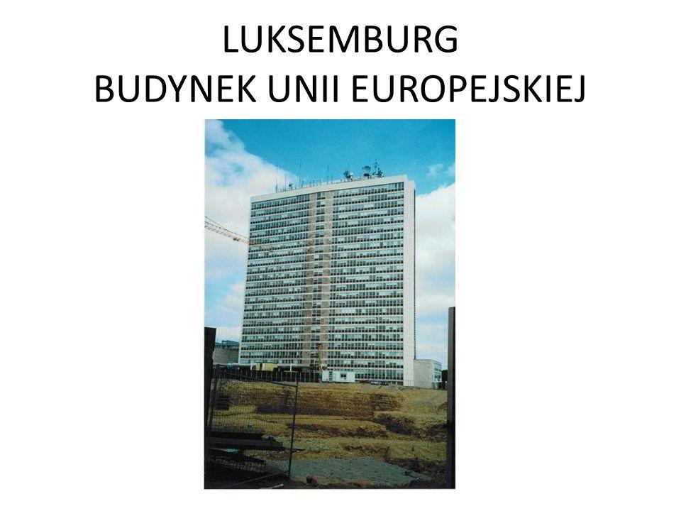 LUKSEMBURG BUDYNEK UNII EUROPEJSKIEJ