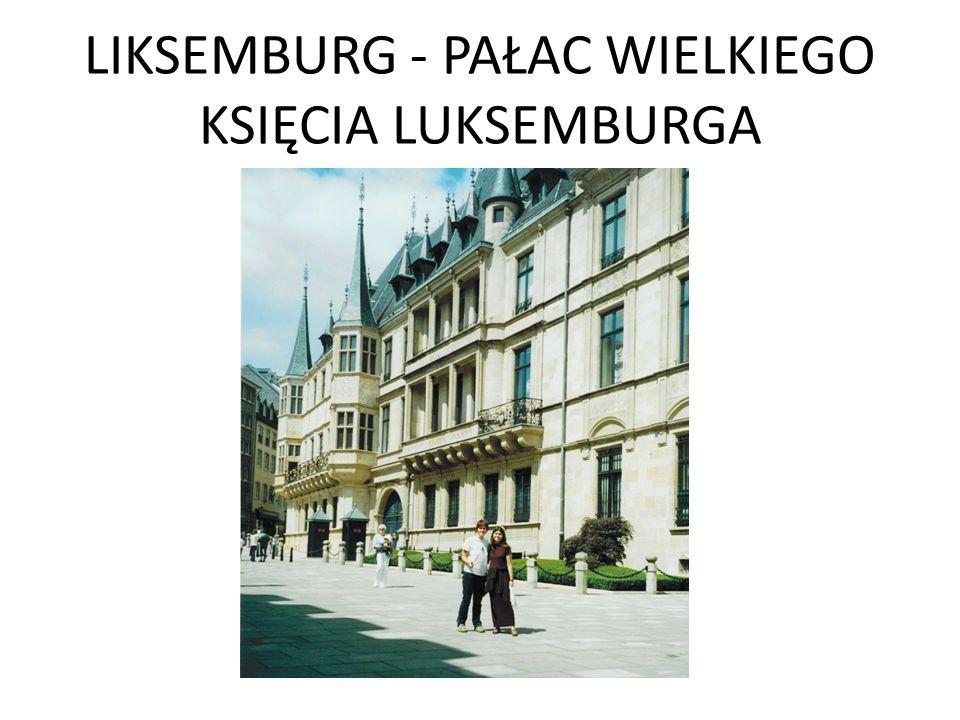 LIKSEMBURG - PAŁAC WIELKIEGO KSIĘCIA LUKSEMBURGA