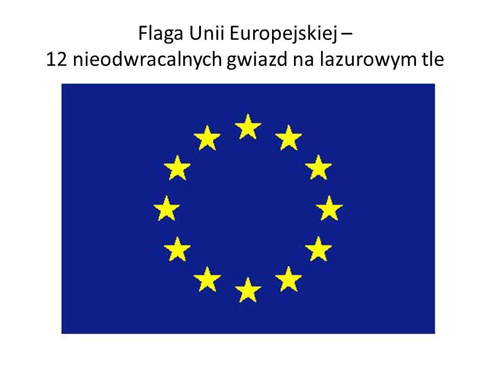 Flaga Unii Europejskiej – 12 nieodwracalnych gwiazd na lazurowym tle
