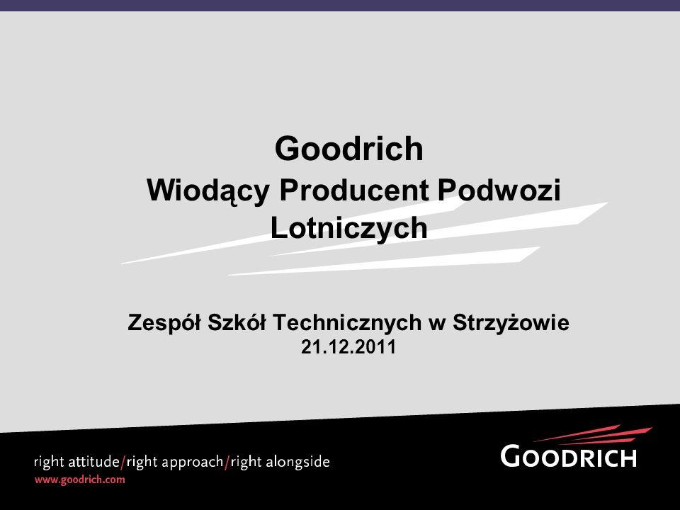 Goodrich Wiodący Producent Podwozi Lotniczych Zespół Szkół Technicznych w Strzyżowie 21.12.2011