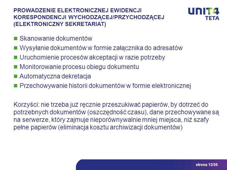 strona 12/35 PROWADZENIE ELEKTRONICZNEJ EWIDENCJI KORESPONDENCJI WYCHODZĄCEJ/PRZYCHODZĄCEJ (ELEKTRONICZNY SEKRETARIAT) Skanowanie dokumentów Wysyłanie
