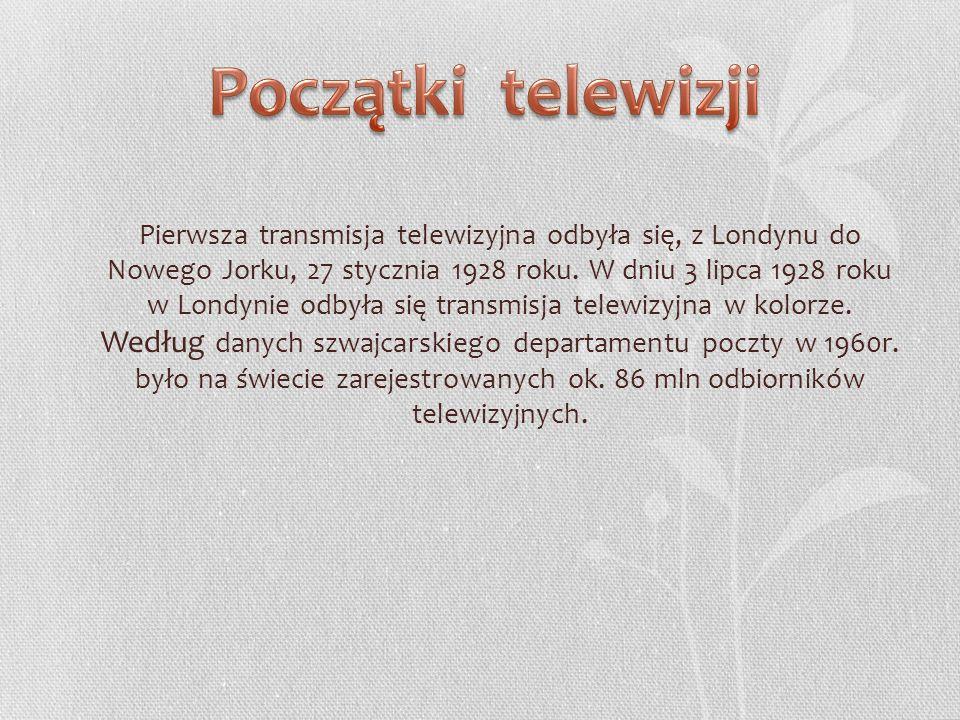 Pierwsza transmisja telewizyjna odbyła się, z Londynu do Nowego Jorku, 27 stycznia 1928 roku. W dniu 3 lipca 1928 roku w Londynie odbyła się transmisj