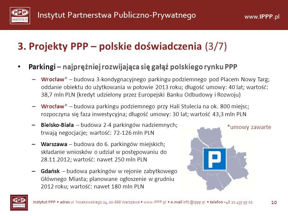 Instytut PPP adres ul. Noakowskiego 24, 00-668 Warszawa www.IPPP.pl e-mail info@ippp.pl telefon +48 22 435 95 02 10 Instytut Partnerstwa Publiczno-Pry