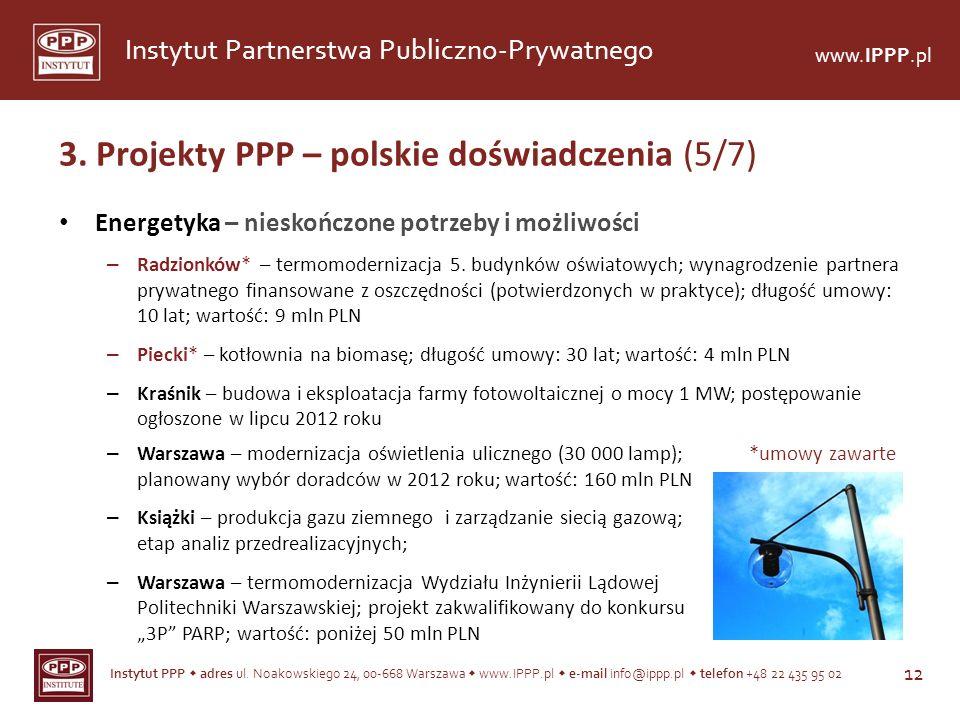 Instytut PPP adres ul. Noakowskiego 24, 00-668 Warszawa www.IPPP.pl e-mail info@ippp.pl telefon +48 22 435 95 02 12 Instytut Partnerstwa Publiczno-Pry