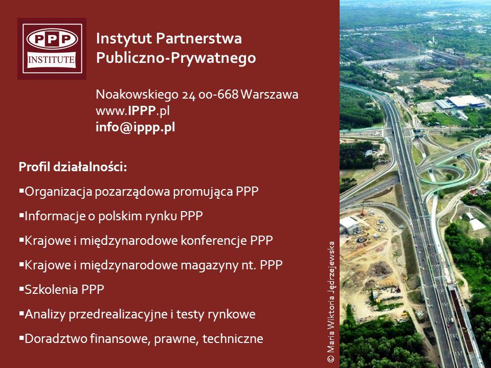17 Institute for Public-Private Partnership Instytut Partnerstwa Publiczno-Prywatnego © Maria Wiktoria Jędrzejewska Noakowskiego 24 00-668 Warszawa ww