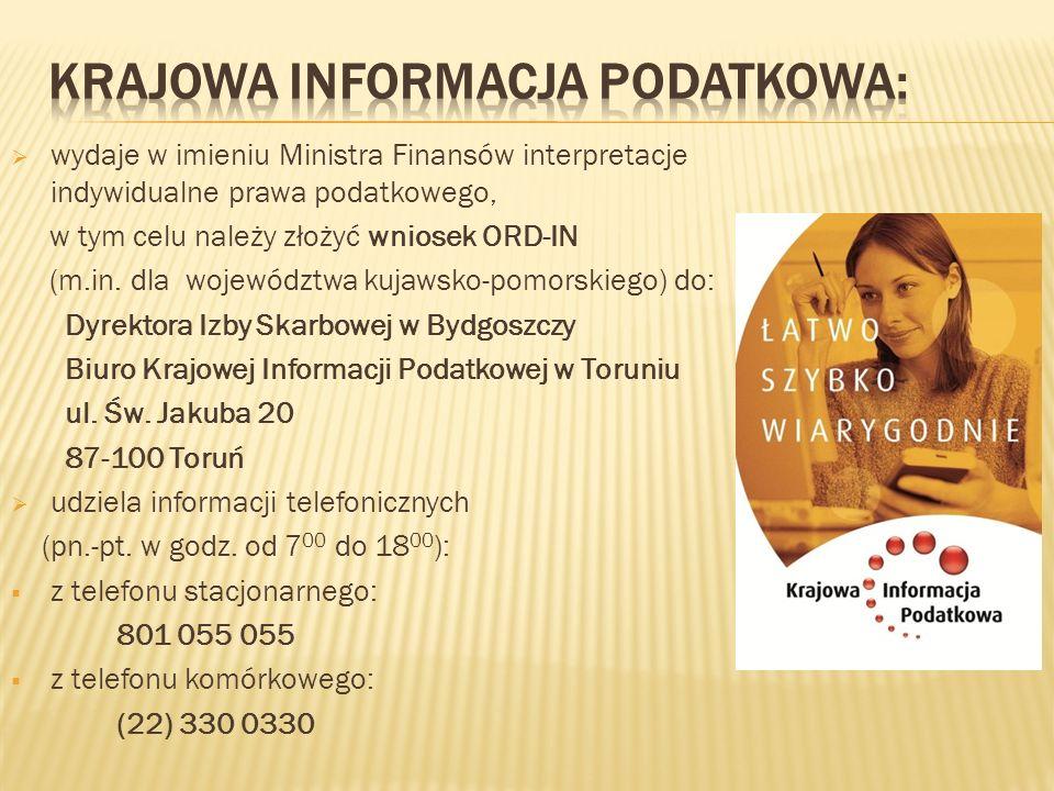 wydaje w imieniu Ministra Finansów interpretacje indywidualne prawa podatkowego, w tym celu należy złożyć wniosek ORD-IN (m.in. dla województwa kujaws
