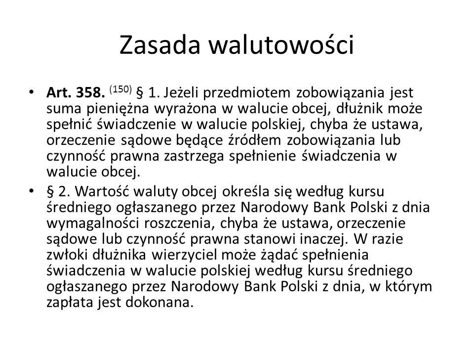 Zasada walutowości Art.358. (150) § 1.