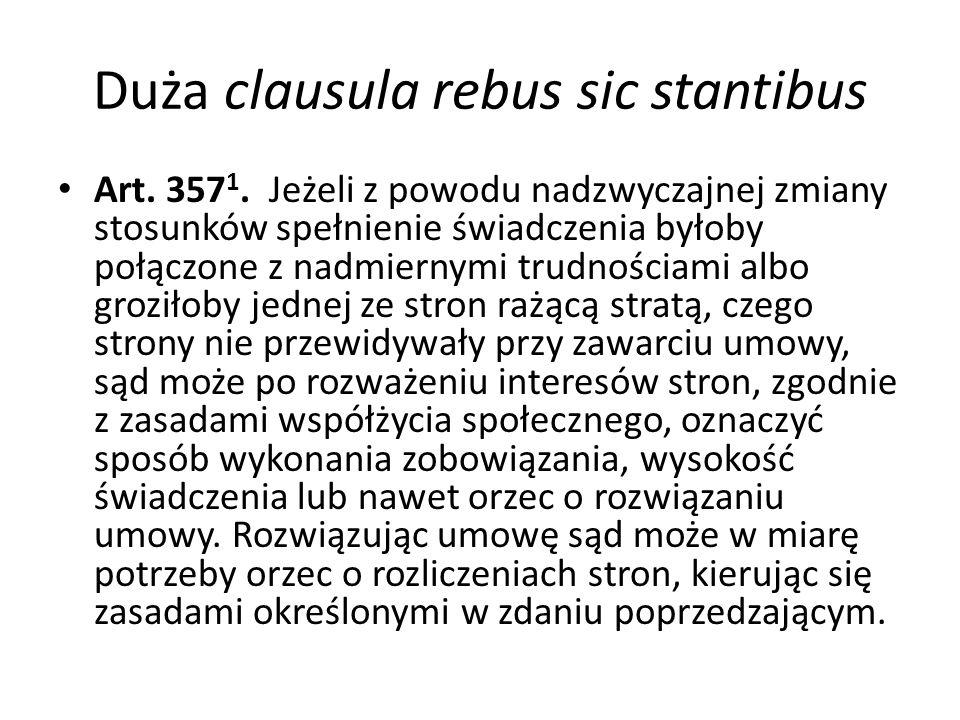 Duża clausula rebus sic stantibus Strony zawarły umowę o budowę autostrady.