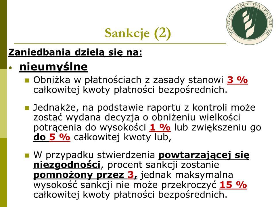 Sankcje (2) Zaniedbania dzielą się na: nieumyślne Obniżka w płatnościach z zasady stanowi 3 % całkowitej kwoty płatności bezpośrednich. Jednakże, na p