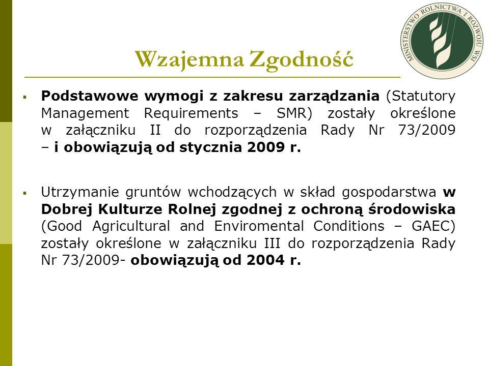Wzajemna Zgodność Podstawowe wymogi z zakresu zarządzania (Statutory Management Requirements – SMR) zostały określone w załączniku II do rozporządzeni
