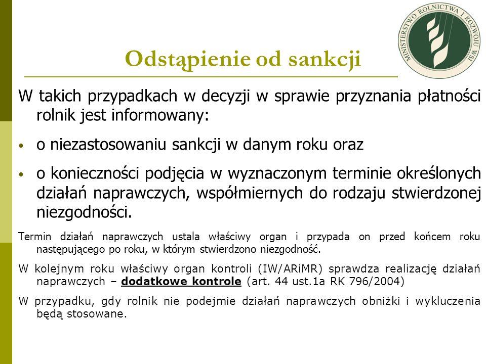 Odstąpienie od sankcji W takich przypadkach w decyzji w sprawie przyznania płatności rolnik jest informowany: o niezastosowaniu sankcji w danym roku o