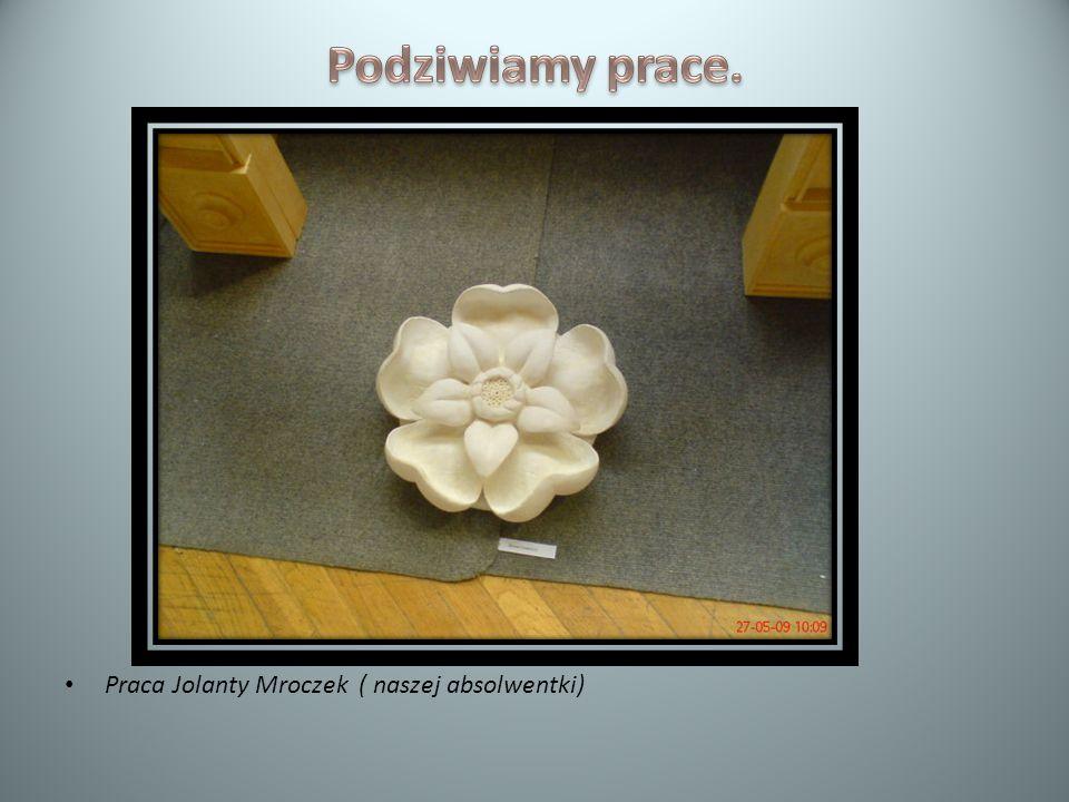 Praca Jolanty Mroczek ( naszej absolwentki)