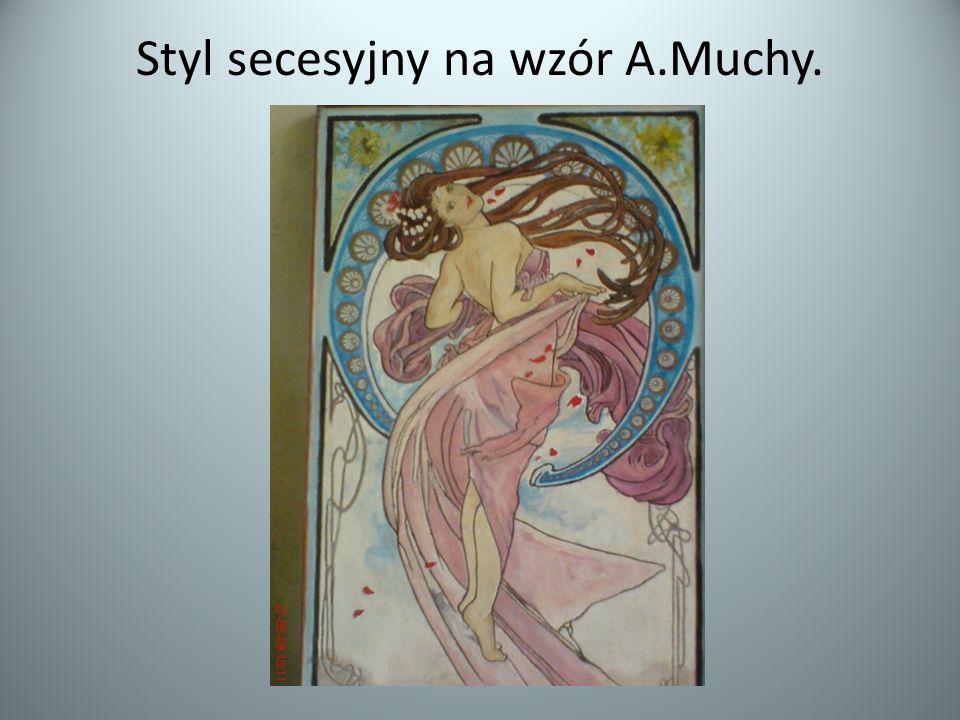 Styl secesyjny na wzór A.Muchy.