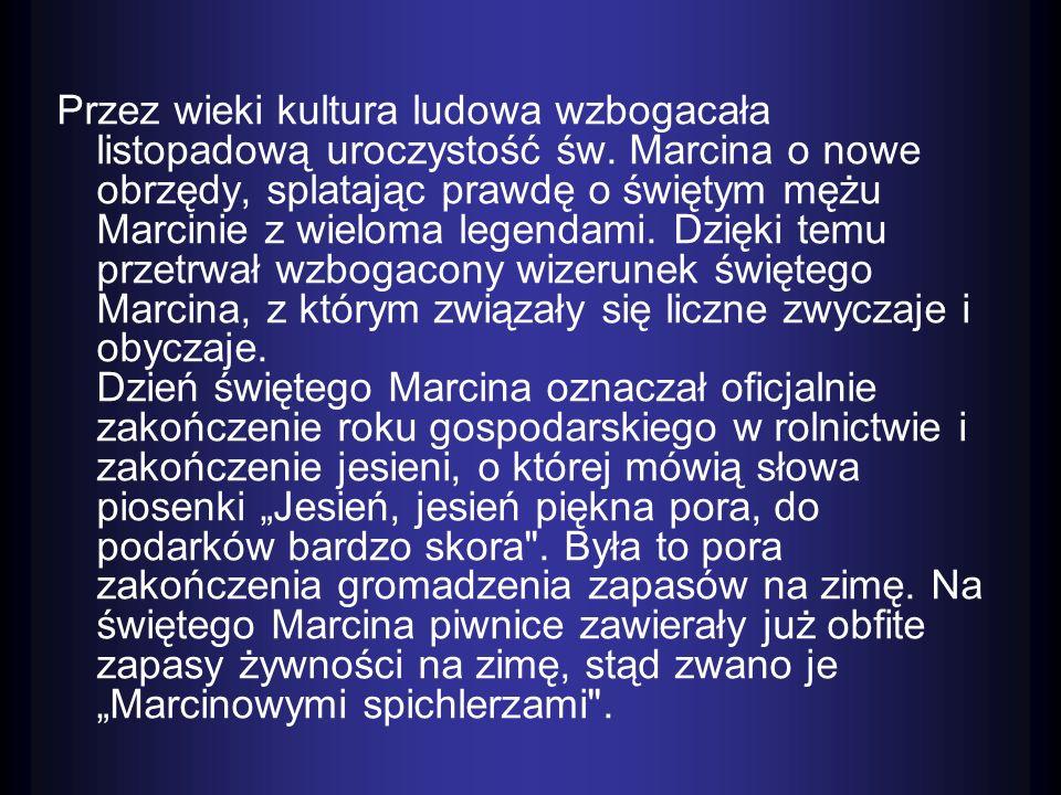 W Poznaniu tego dnia od lat odbywa się prawdziwy festiwal świętomarciński, połączony z pochodem przebierańców.