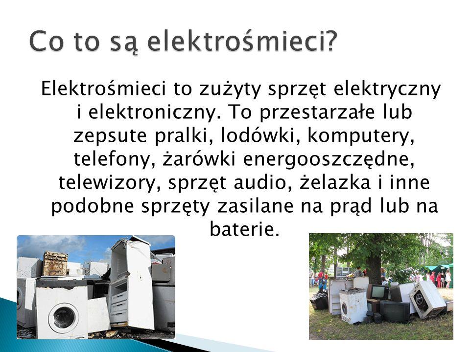 Elektrośmieci to zużyty sprzęt elektryczny i elektroniczny. To przestarzałe lub zepsute pralki, lodówki, komputery, telefony, żarówki energooszczędne,