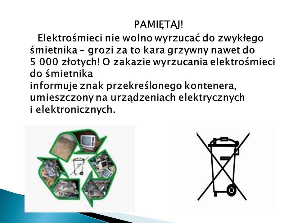 PAMIĘTAJ! Elektrośmieci nie wolno wyrzucać do zwykłego śmietnika – grozi za to kara grzywny nawet do 5 000 złotych! O zakazie wyrzucania elektrośmieci
