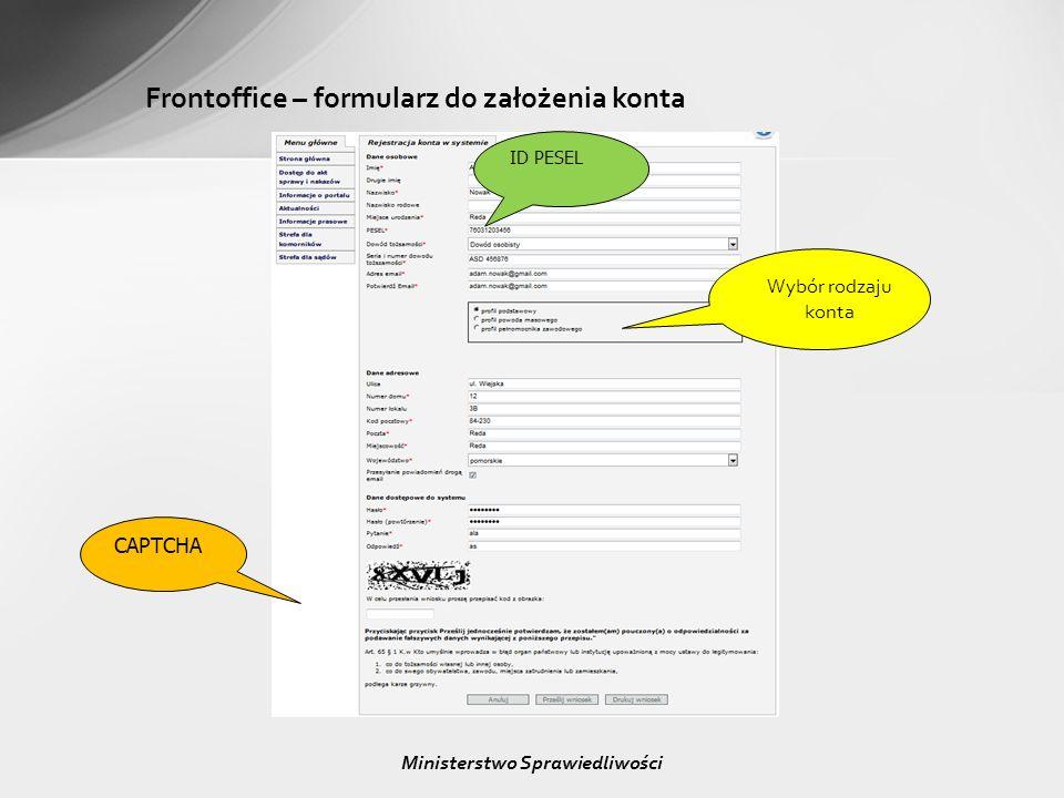 Frontoffice – formularz do założenia konta CAPTCHA ID PESEL Wybór rodzaju konta Ministerstwo Sprawiedliwości
