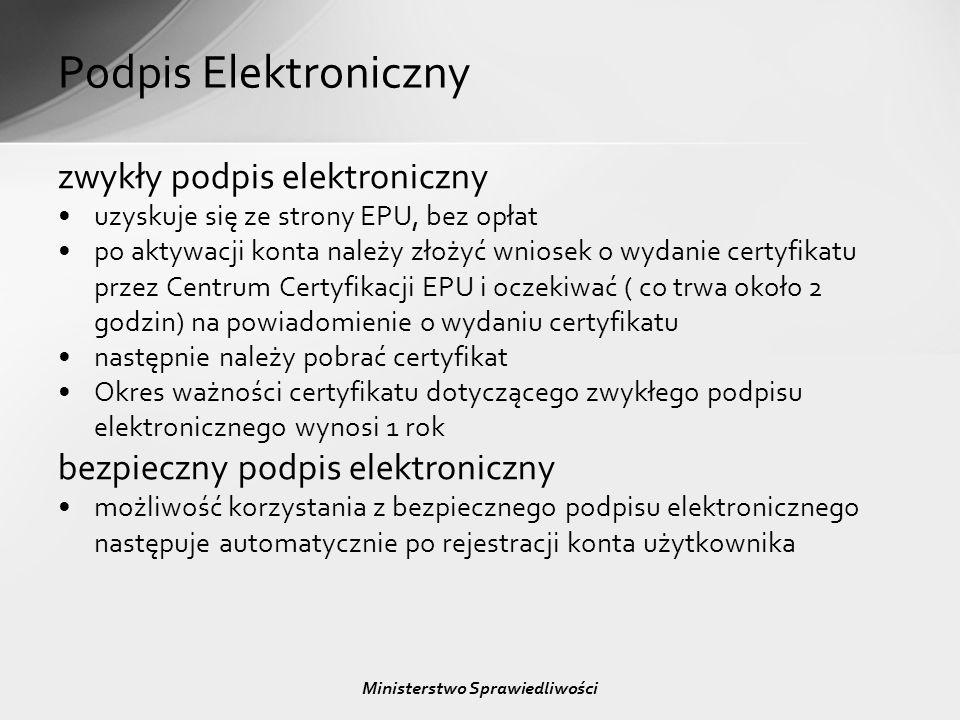 Podpis Elektroniczny zwykły podpis elektroniczny uzyskuje się ze strony EPU, bez opłat po aktywacji konta należy złożyć wniosek o wydanie certyfikatu