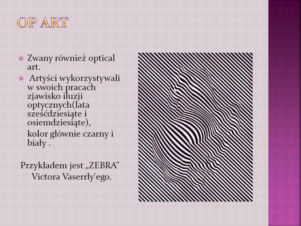 Zwany również optical art.