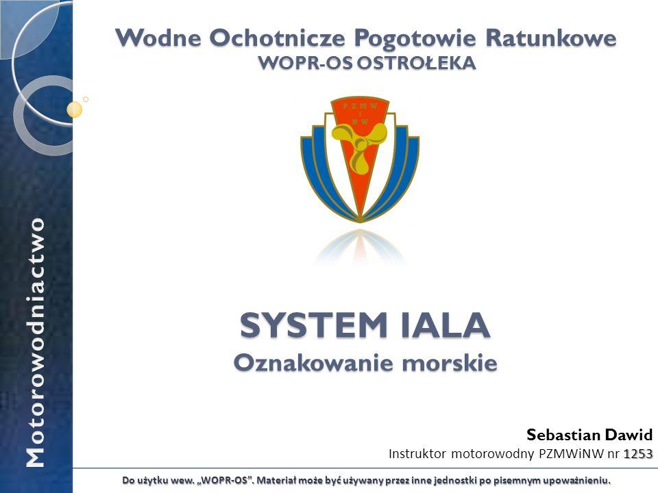 1253 Sebastian Dawid Instruktor motorowodny PZMWiNW nr 1253 Do użytku wew. WOPR-OS. Materiał może być używany przez inne jednostki po pisemnym upoważn