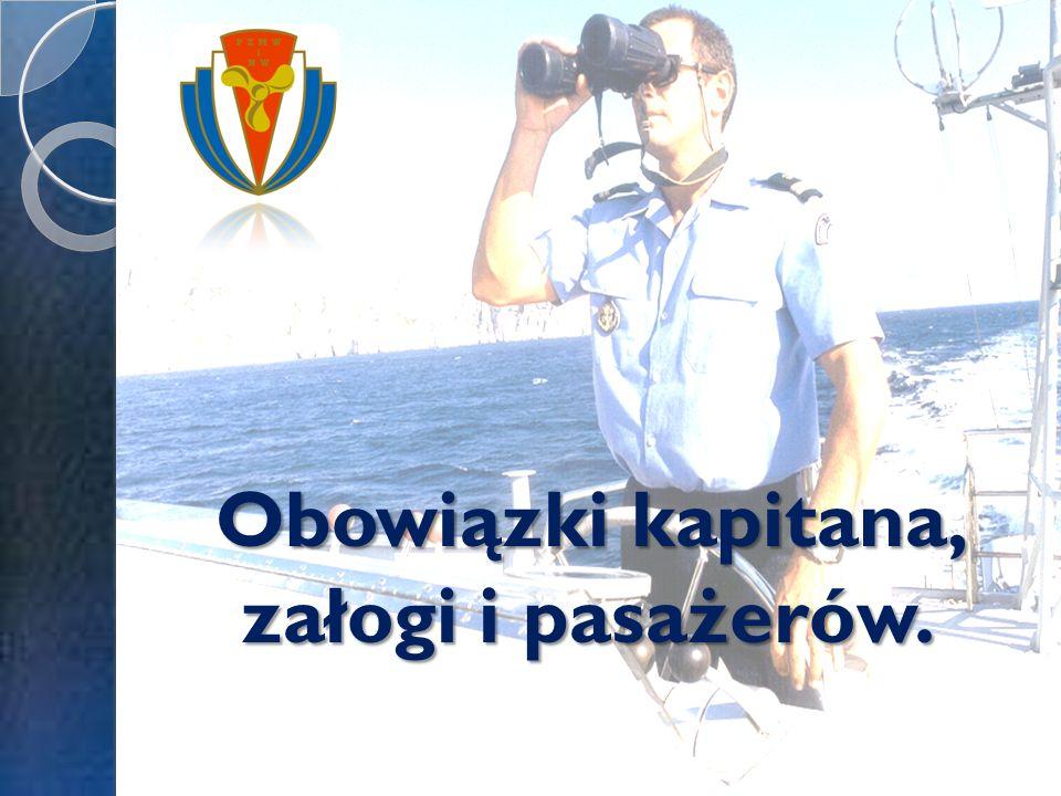 Obowiązki kapitana, załogi i pasażerów.
