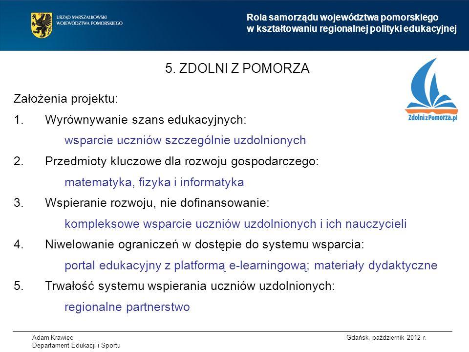 Założenia projektu: 1.Wyrównywanie szans edukacyjnych: wsparcie uczniów szczególnie uzdolnionych 2.Przedmioty kluczowe dla rozwoju gospodarczego: matematyka, fizyka i informatyka 3.Wspieranie rozwoju, nie dofinansowanie: kompleksowe wsparcie uczniów uzdolnionych i ich nauczycieli 4.Niwelowanie ograniczeń w dostępie do systemu wsparcia: portal edukacyjny z platformą e-learningową; materiały dydaktyczne 5.Trwałość systemu wspierania uczniów uzdolnionych: regionalne partnerstwo 5.