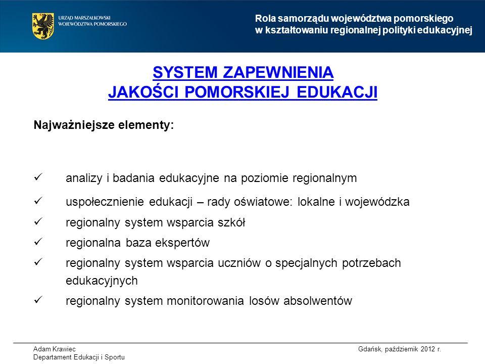 Adam Krawiec Departament Edukacji i Sportu SYSTEM ZAPEWNIENIA JAKOŚCI POMORSKIEJ EDUKACJI Gdańsk, październik 2012 r.