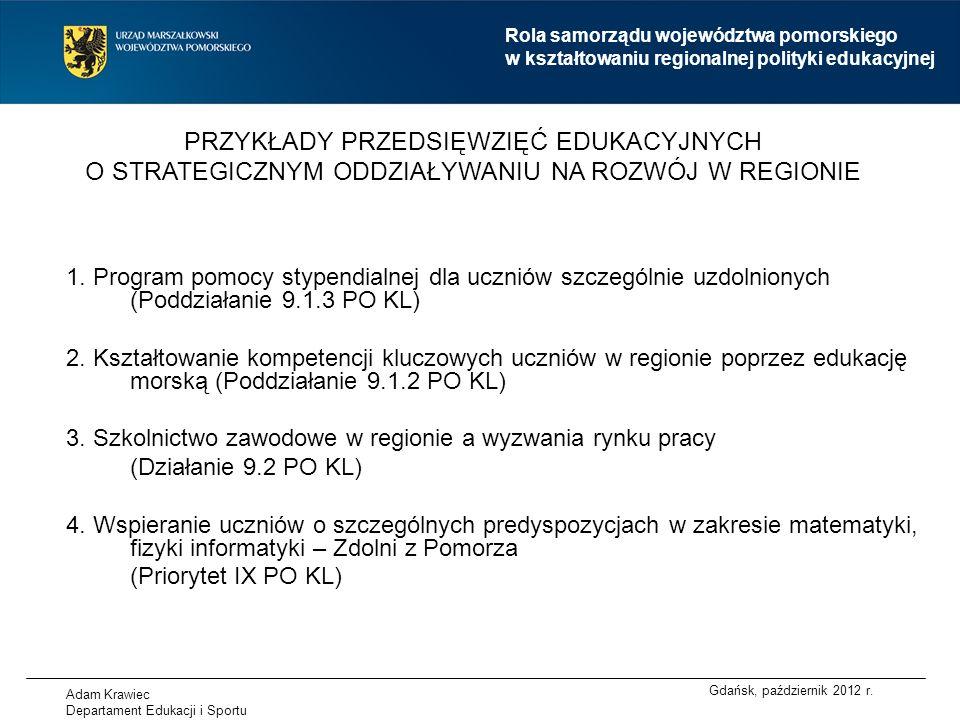 Adam Krawiec Departament Edukacji i Sportu BUDOWANIE POMORSKIEJ POLITYKI EDUKACYJNEJ Gdańsk, październik 2012 r.