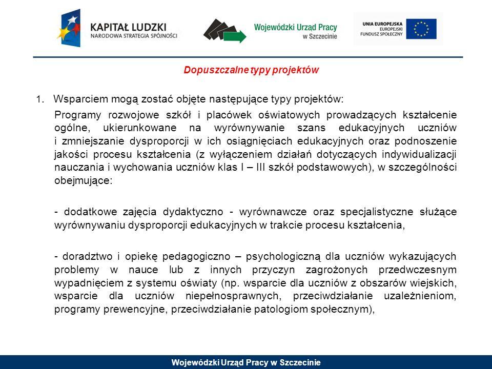 Wojewódzki Urząd Pracy w Szczecinie Dopuszczalne typy projektów 1.