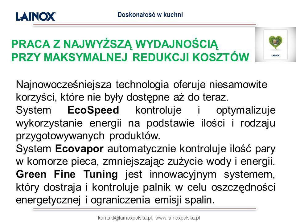 PRACA Z NAJWYŻSZĄ WYDAJNOŚCIĄ PRZY MAKSYMALNEJ REDUKCJI KOSZTÓW kontakt@lainoxpolska.pl, www.lainoxpolska.pl Doskonałość w kuchni Najnowocześniejsza technologia oferuje niesamowite korzyści, które nie były dostępne aż do teraz.