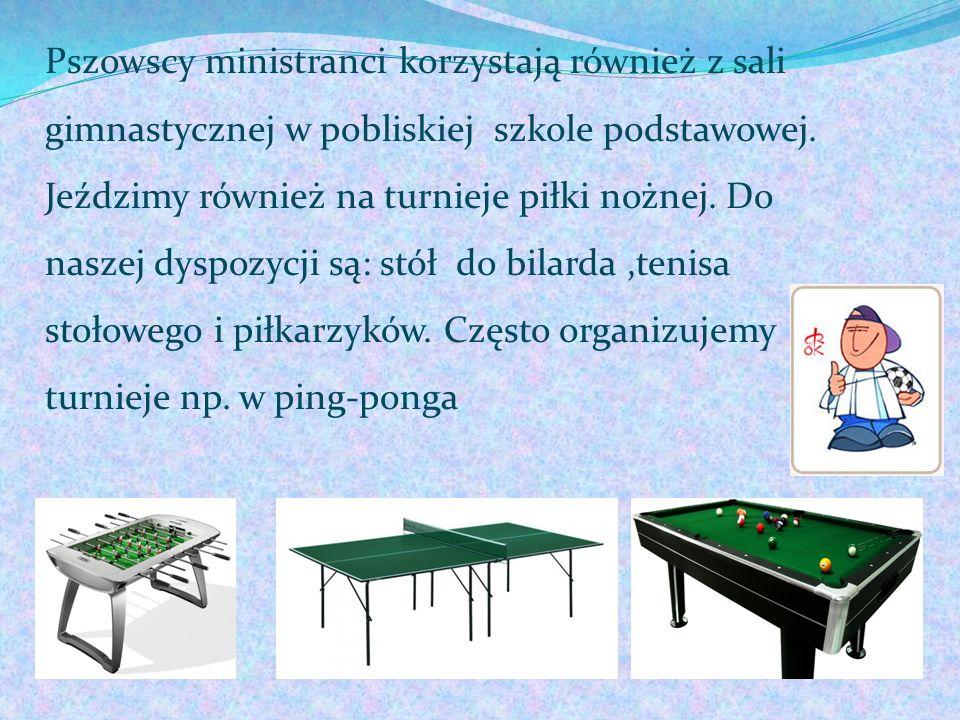 Pszowscy ministranci korzystają również z sali gimnastycznej w pobliskiej szkole podstawowej. Jeździmy również na turnieje piłki nożnej. Do naszej dys