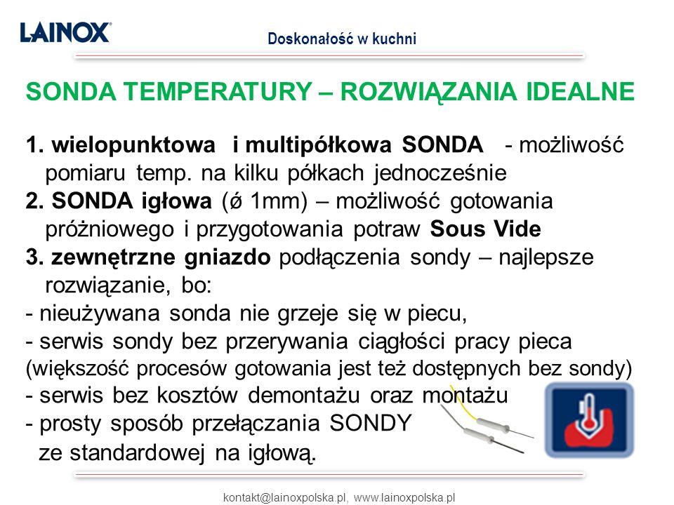 kontakt@lainoxpolska.pl, www.lainoxpolska.pl Doskonałość w kuchni SONDA TEMPERATURY – ROZWIĄZANIA IDEALNE 1. wielopunktowa i multipółkowa SONDA - możl