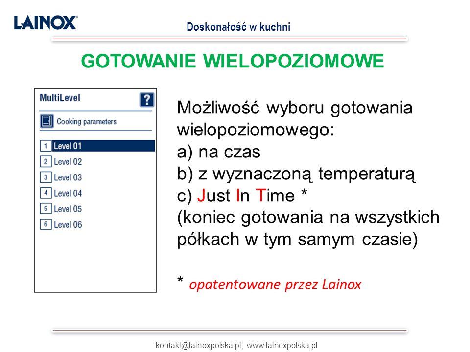 kontakt@lainoxpolska.pl, www.lainoxpolska.pl Doskonałość w kuchni Możliwość wyboru gotowania wielopoziomowego: a) na czas b) z wyznaczoną temperaturą