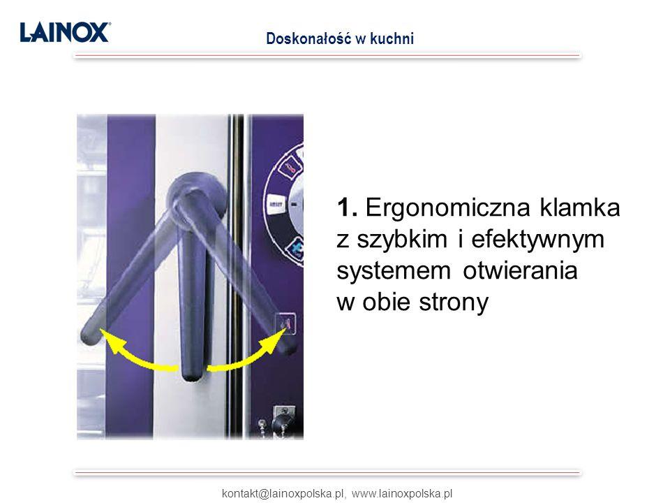 1. Ergonomiczna klamka z szybkim i efektywnym systemem otwierania w obie strony kontakt@lainoxpolska.pl, www.lainoxpolska.pl Doskonałość w kuchni