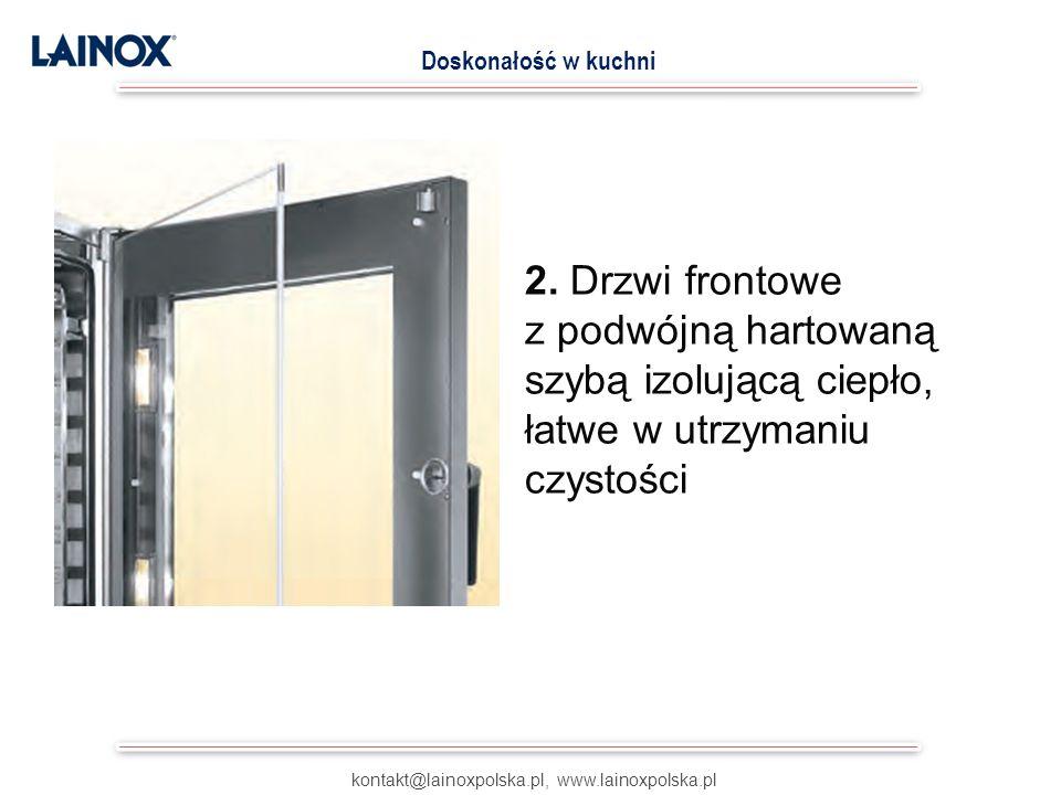 2. Drzwi frontowe z podwójną hartowaną szybą izolującą ciepło, łatwe w utrzymaniu czystości kontakt@lainoxpolska.pl, www.lainoxpolska.pl Doskonałość w