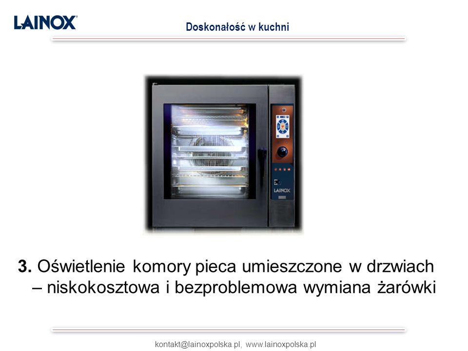 3. Oświetlenie komory pieca umieszczone w drzwiach – niskokosztowa i bezproblemowa wymiana żarówki kontakt@lainoxpolska.pl, www.lainoxpolska.pl Doskon