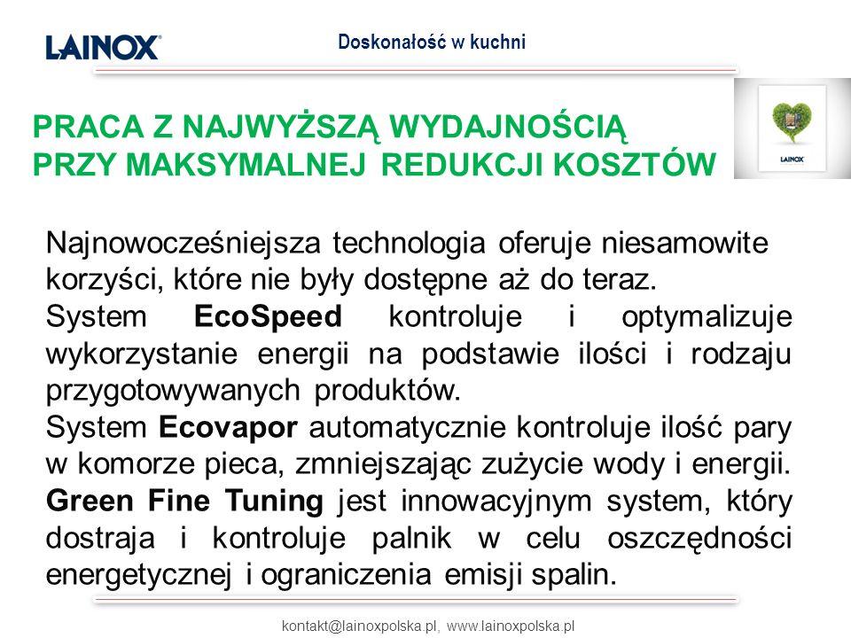 PRACA Z NAJWYŻSZĄ WYDAJNOŚCIĄ PRZY MAKSYMALNEJ REDUKCJI KOSZTÓW kontakt@lainoxpolska.pl, www.lainoxpolska.pl Doskonałość w kuchni Najnowocześniejsza t