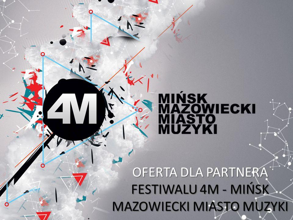 OFERTA DLA PARTNERA FESTIWALU 4M - MIŃSK MAZOWIECKI MIASTO MUZYKI