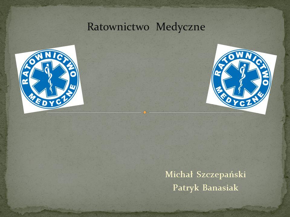Michał Szczepański Patryk Banasiak Ratownictwo Medyczne