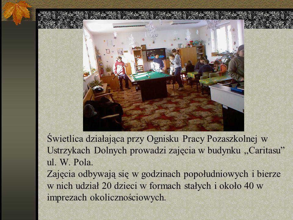 Świetlica działająca przy Ognisku Pracy Pozaszkolnej w Ustrzykach Dolnych prowadzi zajęcia w budynku Caritasu ul. W. Pola. Zajęcia odbywają się w godz