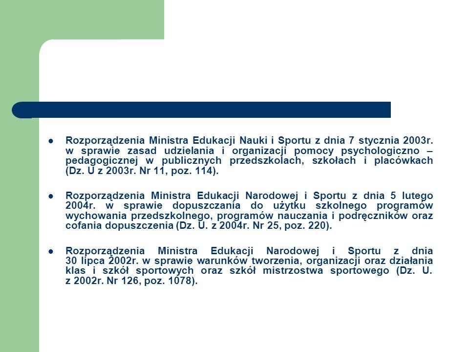 Rozporządzenia Ministra Edukacji Nauki i Sportu z dnia 7 stycznia 2003r. w sprawie zasad udzielania i organizacji pomocy psychologiczno – pedagogiczne