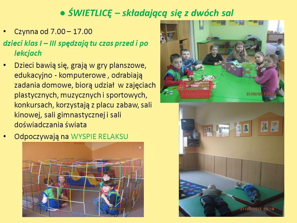 ŚWIETLICĘ – składającą się z dwóch sal Czynna od 7.00 – 17.00 dzieci klas I – III spędzają tu czas przed i po lekcjach Dzieci bawią się, grają w gry p